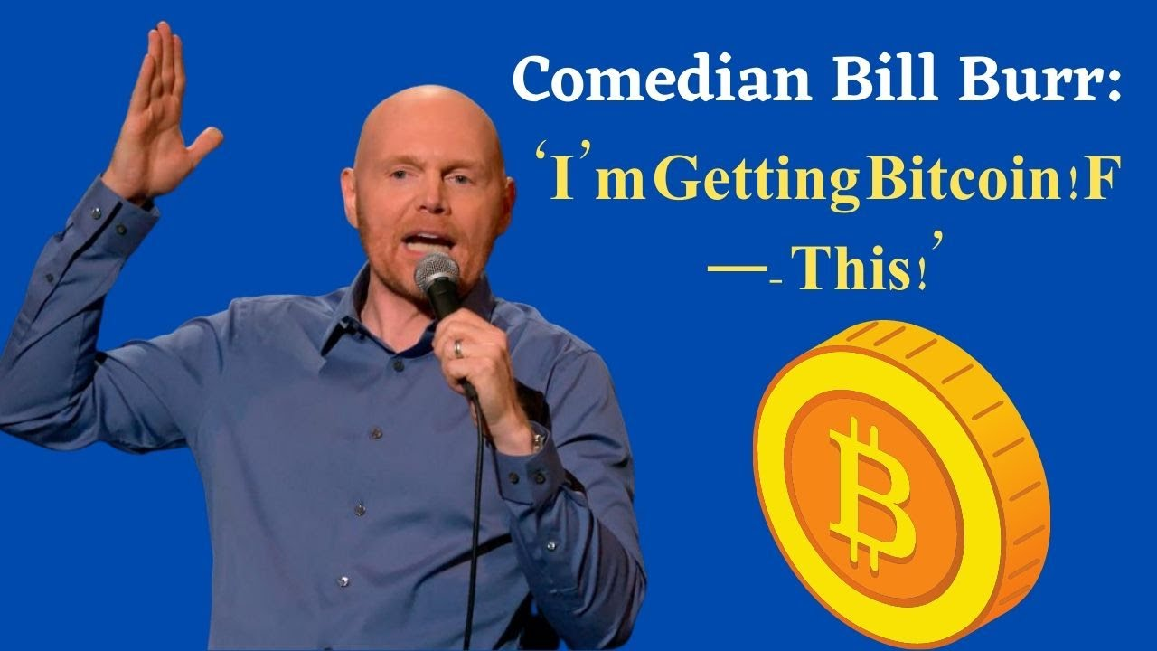 Bill Burr Will Purchase BTC After Chatting With Anthony ...